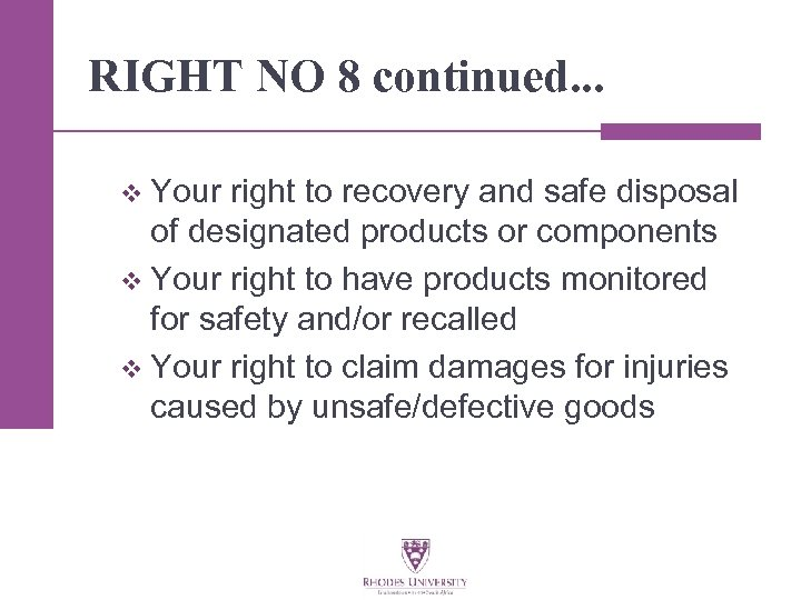 RIGHT NO 8 continued. . . Your right to recovery and safe disposal of