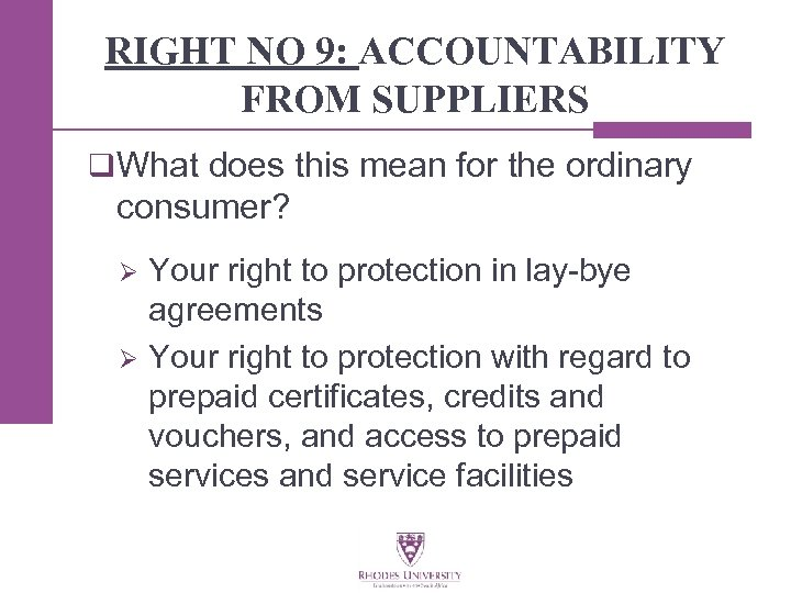 RIGHT NO 9: ACCOUNTABILITY FROM SUPPLIERS q What does this mean for the ordinary