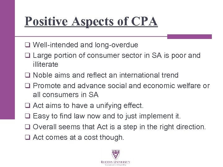Positive Aspects of CPA q Well-intended and long-overdue q Large portion of consumer sector