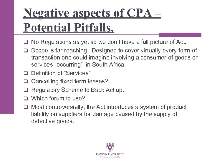 Negative aspects of CPA – Potential Pitfalls. q No Regulations as yet so we