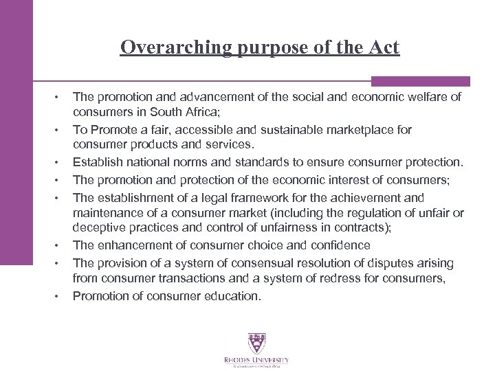 Overarching purpose of the Act • • The promotion and advancement of the social