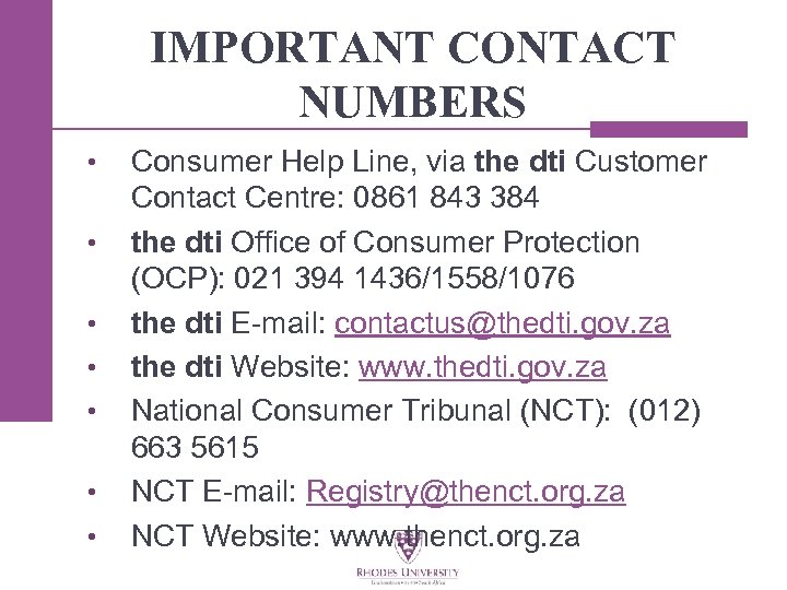 IMPORTANT CONTACT NUMBERS • • Consumer Help Line, via the dti Customer Contact Centre: