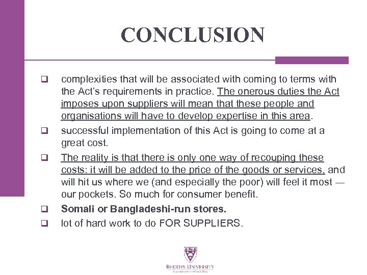 CONCLUSION q q q complexities that will be associated with coming to terms with