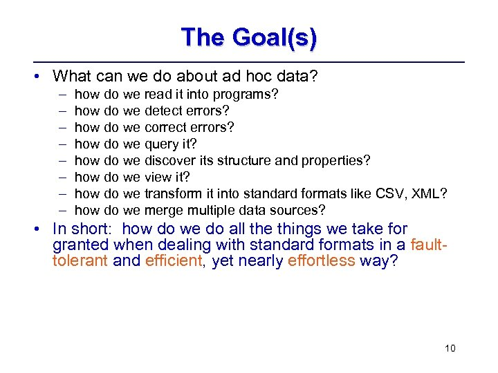 The Goal(s) • What can we do about ad hoc data? – – –