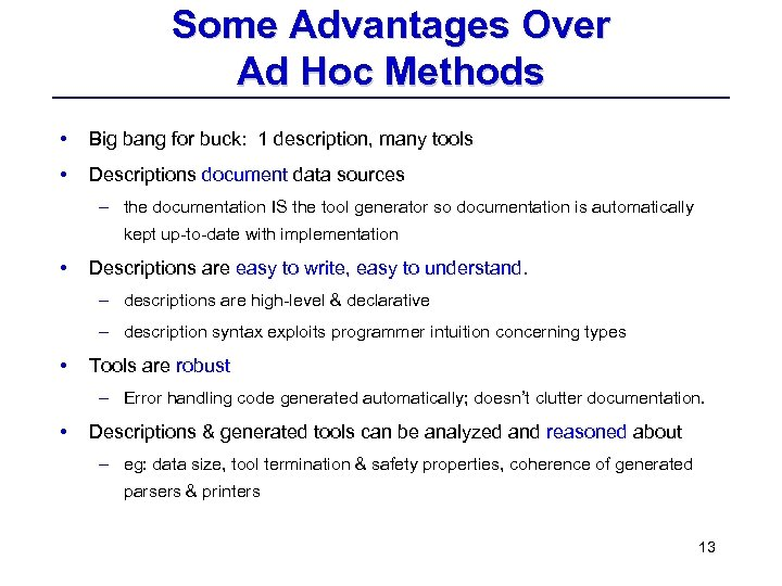 Some Advantages Over Ad Hoc Methods • Big bang for buck: 1 description, many