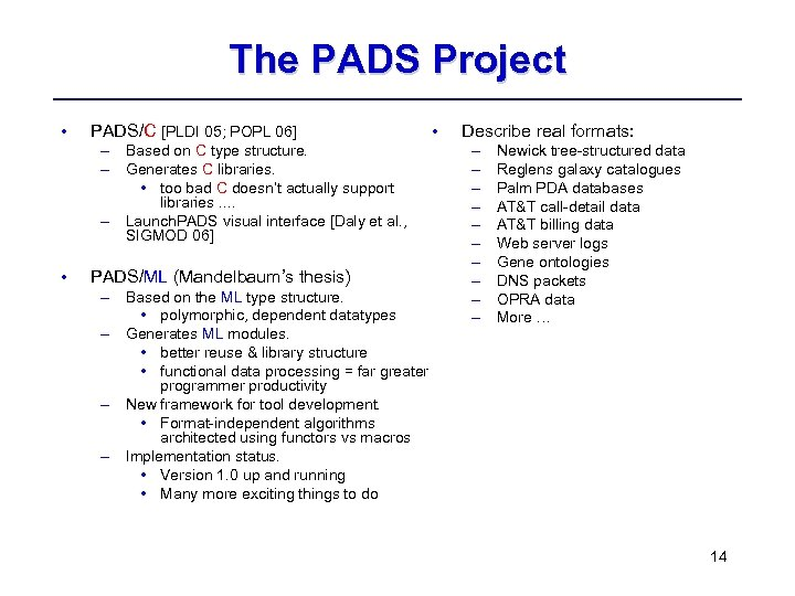 The PADS Project • PADS/C [PLDI 05; POPL 06] – Based on C type