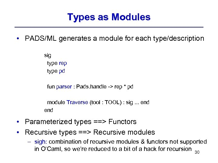 Types as Modules • PADS/ML generates a module for each type/description sig type rep