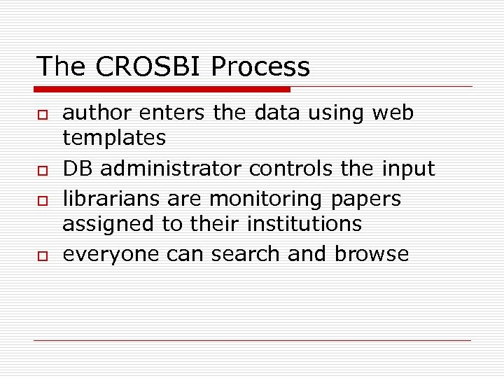 The CROSBI Process o o author enters the data using web templates DB administrator