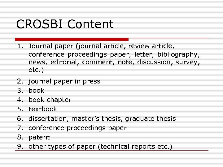 CROSBI Content 1. Journal paper (journal article, review article, conference proceedings paper, letter, bibliography,