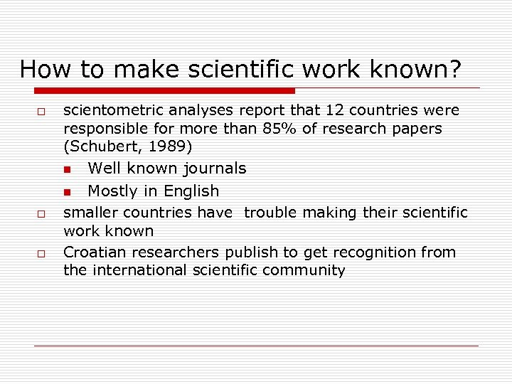 How to make scientific work known? o scientometric analyses report that 12 countries were