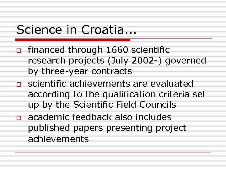 Science in Croatia. . . o o o financed through 1660 scientific research projects