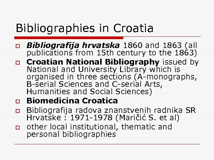 Bibliographies in Croatia o o o Bibliografija hrvatska 1860 and 1863 (all publications from