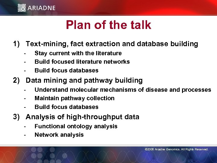 Plan of the talk 1) Text-mining, fact extraction and database building - Stay current