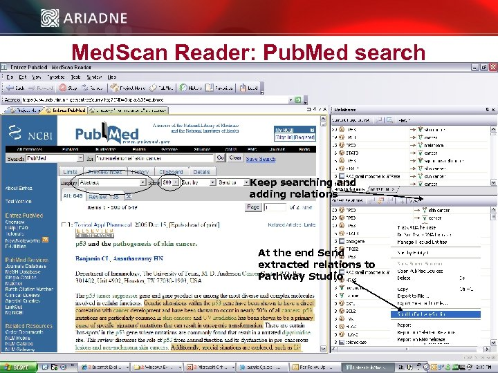 Med. Scan Reader: Pub. Med search Keep searching and adding relations At the end