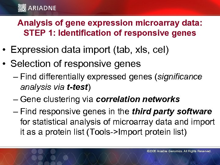 Analysis of gene expression microarray data: STEP 1: Identification of responsive genes • Expression