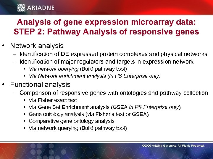 Analysis of gene expression microarray data: STEP 2: Pathway Analysis of responsive genes •