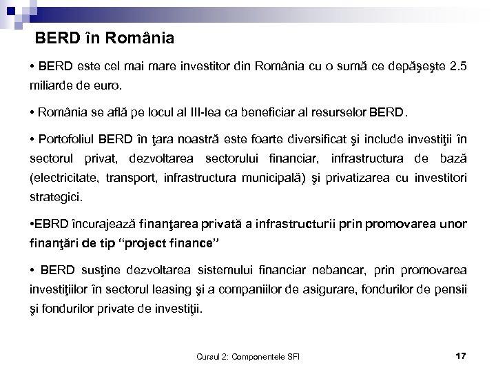BERD în România • BERD este cel mai mare investitor din România cu o