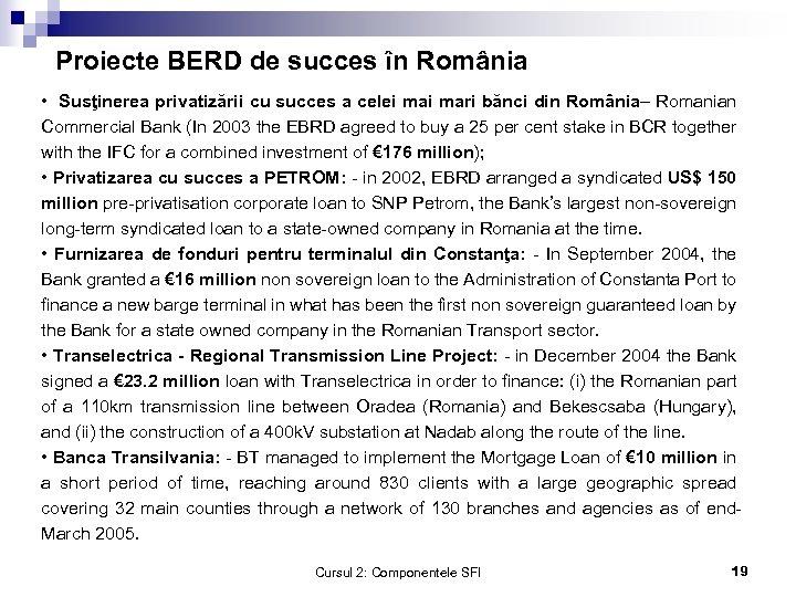 Proiecte BERD de succes în România • Susţinerea privatizării cu succes a celei mari