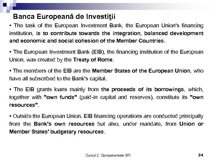 Banca Europeană de Investiţii • The task of the European Investment Bank, the European