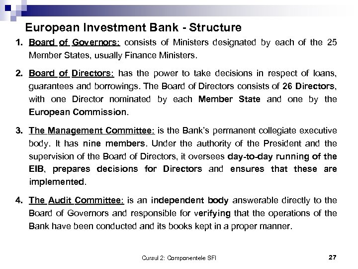 European Investment Bank - Structure 1. Board of Governors: consists of Ministers designated by