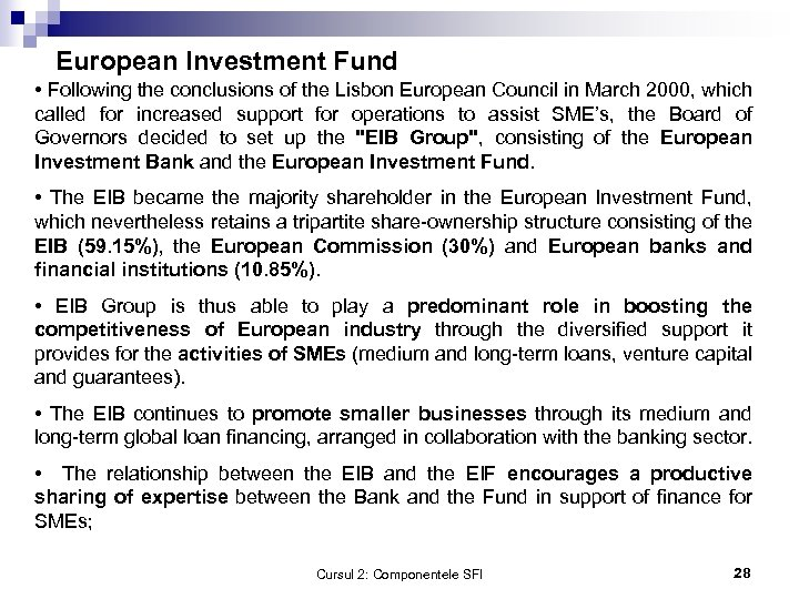European Investment Fund • Following the conclusions of the Lisbon European Council in March