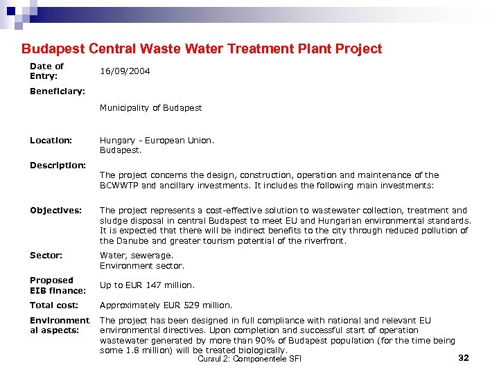 Budapest Central Waste Water Treatment Plant Project Date of Entry: 16/09/2004 Beneficiary: Municipality of