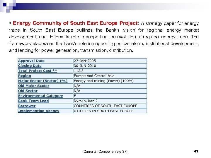• Energy Community of South East Europe Project: A strategy paper for energy