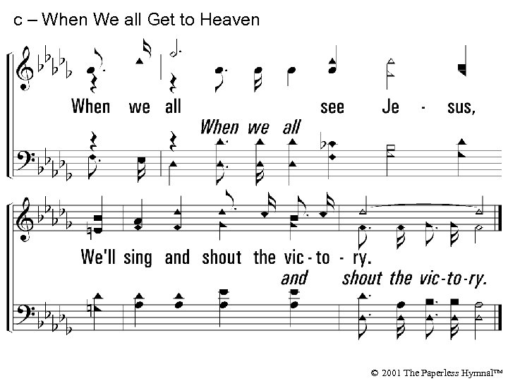 c – When We all Get to Heaven © 2001 The Paperless Hymnal™