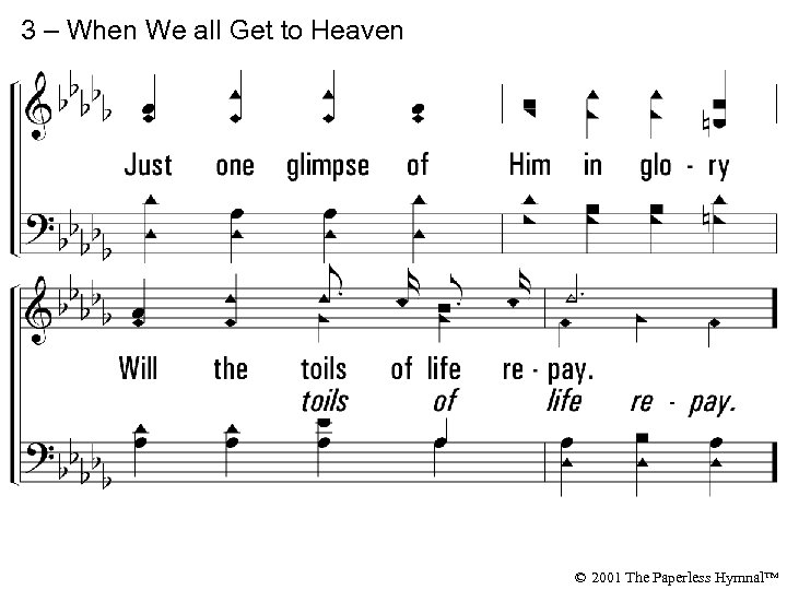 3 – When We all Get to Heaven © 2001 The Paperless Hymnal™