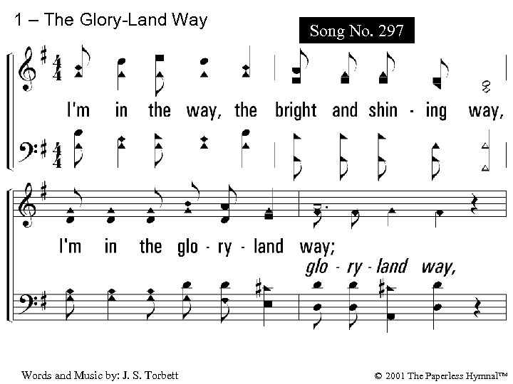 1 – The Glory-Land Way Song No. 297 1. I'm in the way, the