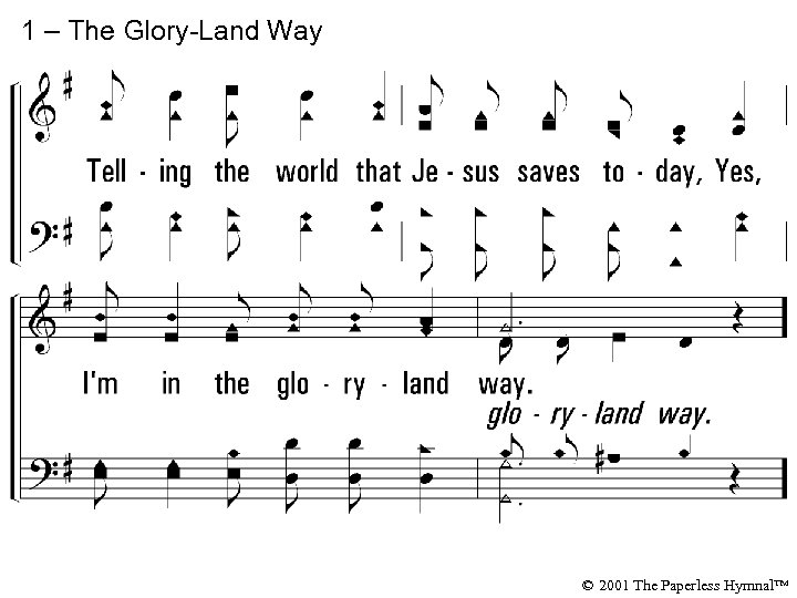 1 – The Glory-Land Way © 2001 The Paperless Hymnal™