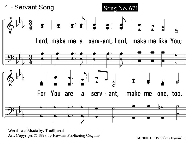 1 - Servant Song No. 671 Lord, make me a servant, Lord, make me