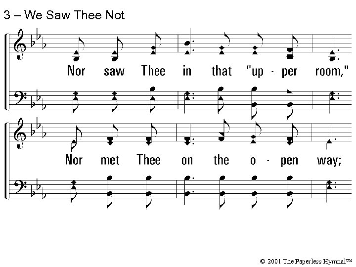3 – We Saw Thee Not © 2001 The Paperless Hymnal™