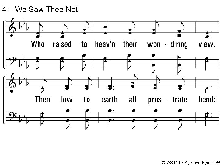 4 – We Saw Thee Not © 2001 The Paperless Hymnal™