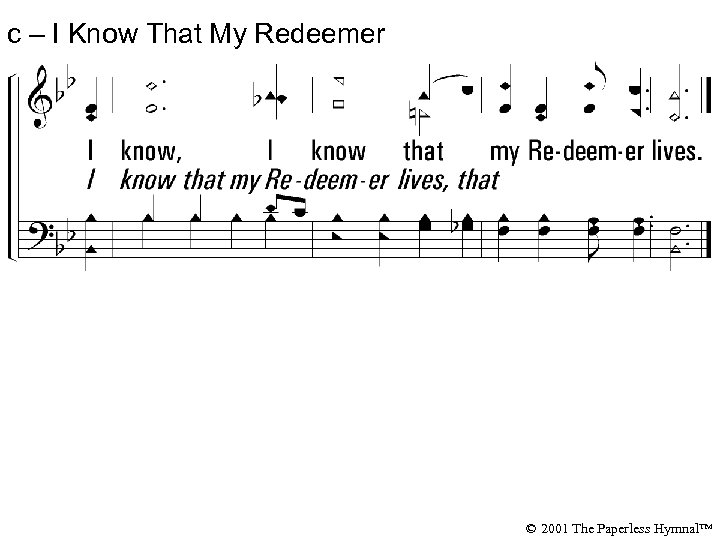 c – I Know That My Redeemer Lives © 2001 The Paperless Hymnal™