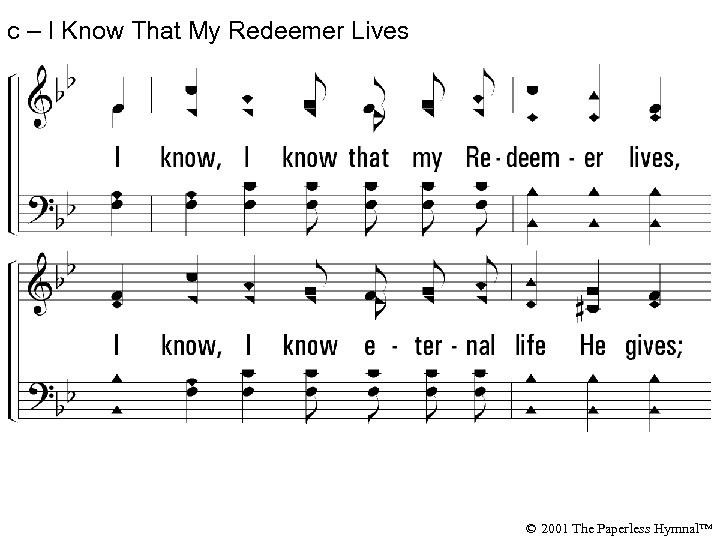 c – I Know That My Redeemer Lives I know, I know that my
