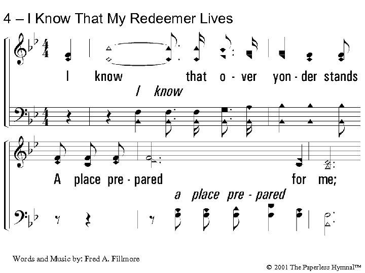 4 – I Know That My Redeemer Lives 4. I know that over yonder