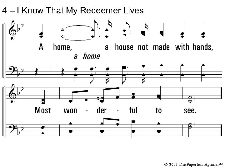 4 – I Know That My Redeemer Lives © 2001 The Paperless Hymnal™