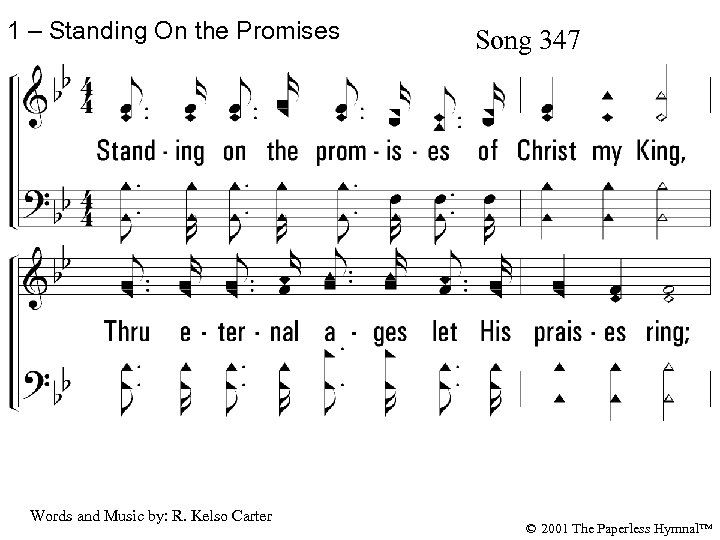 1 – Standing On the Promises Song 347 1. Standing on the promises of
