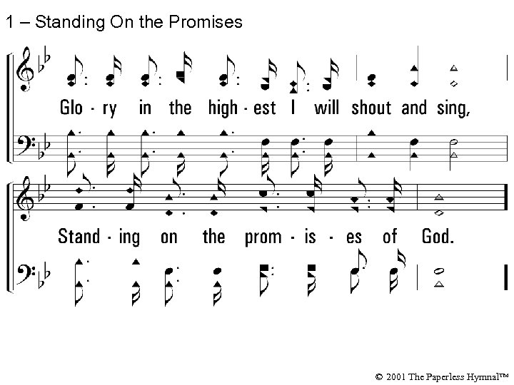 1 – Standing On the Promises © 2001 The Paperless Hymnal™