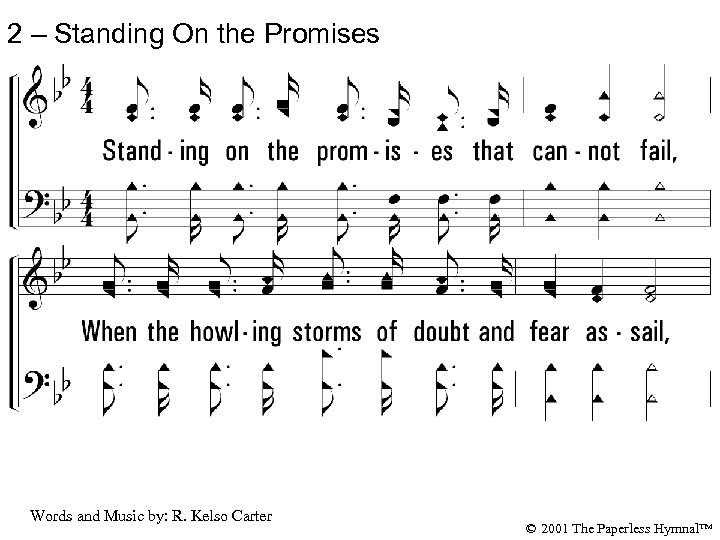2 – Standing On the Promises 2. Standing on the promises that can-not fail,