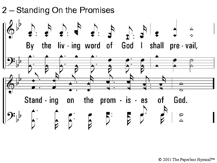 2 – Standing On the Promises © 2001 The Paperless Hymnal™
