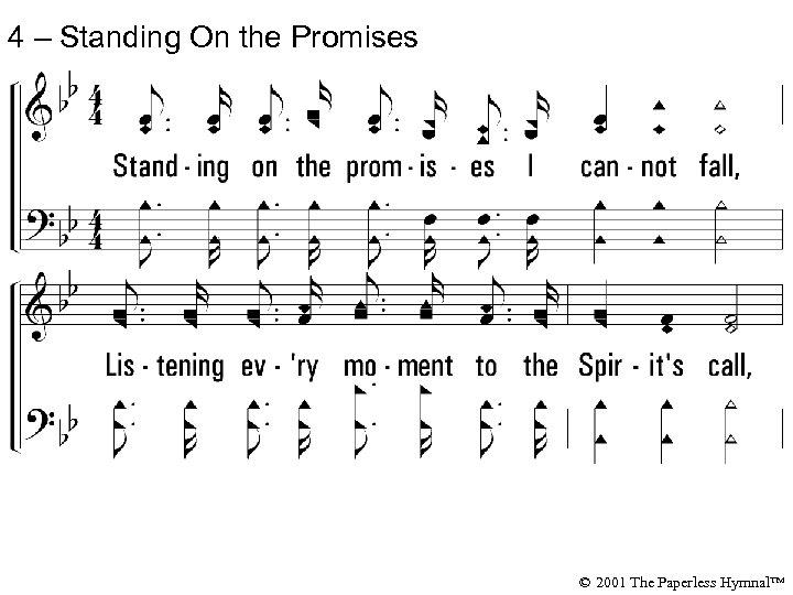 4 – Standing On the Promises 4. Standing on the promises I can-not fall,