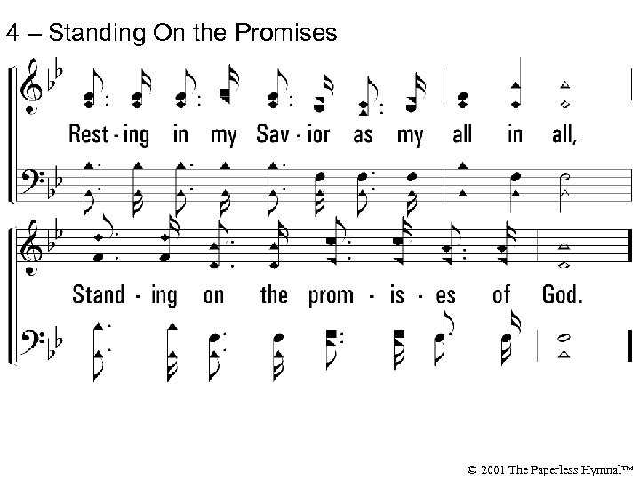 4 – Standing On the Promises © 2001 The Paperless Hymnal™