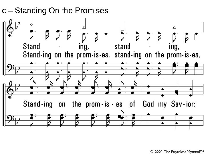 c – Standing On the Promises Standing, standing, Standing on the promises of God
