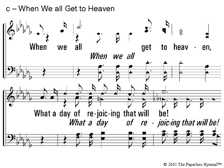 c – When We all Get to Heaven When we all get to heaven,