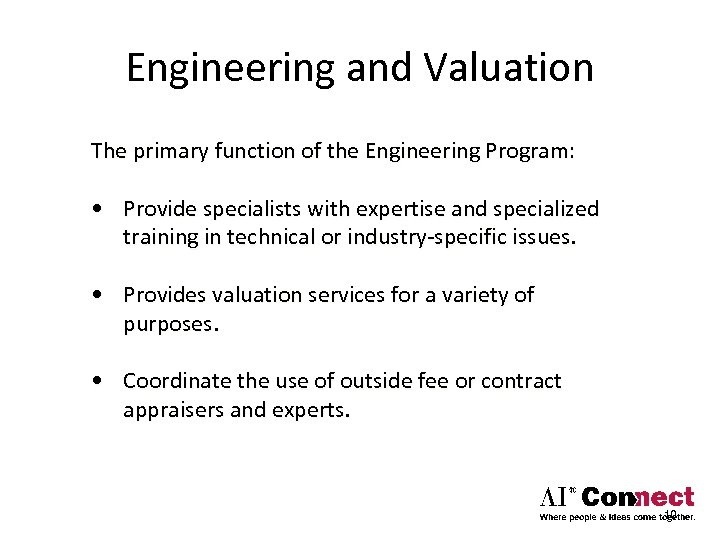 Engineering and Valuation The primary function of the Engineering Program: • Provide specialists with