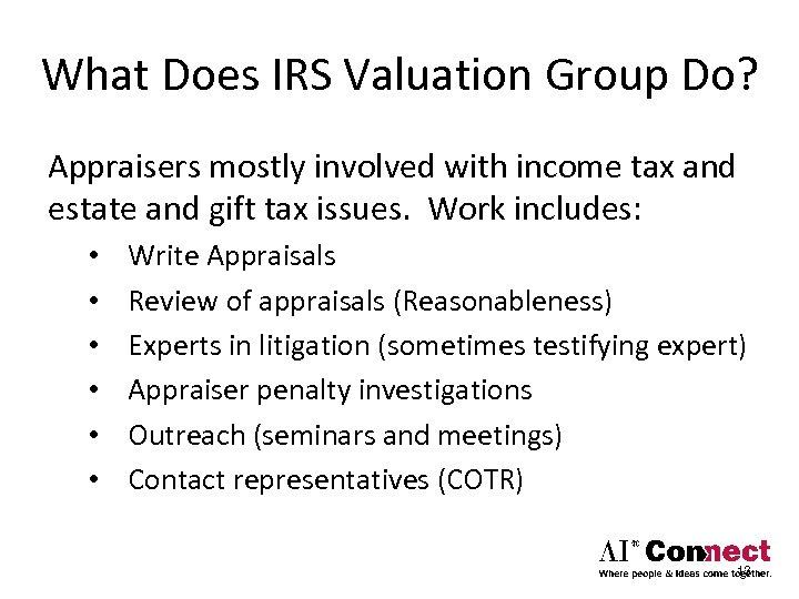 What Does IRS Valuation Group Do? Appraisers mostly involved with income tax and estate