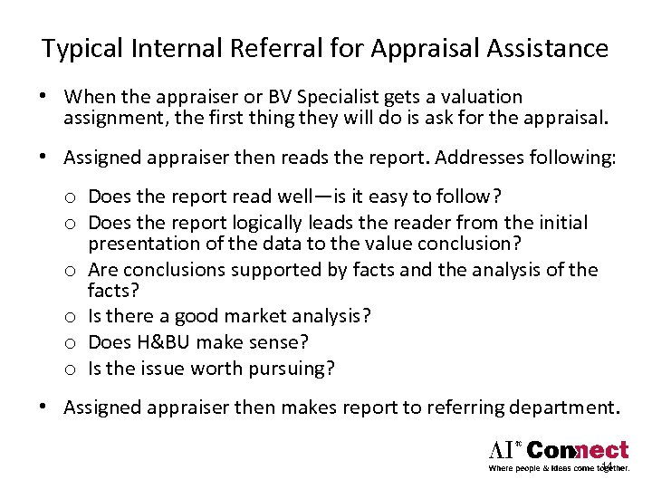 Typical Internal Referral for Appraisal Assistance • When the appraiser or BV Specialist gets