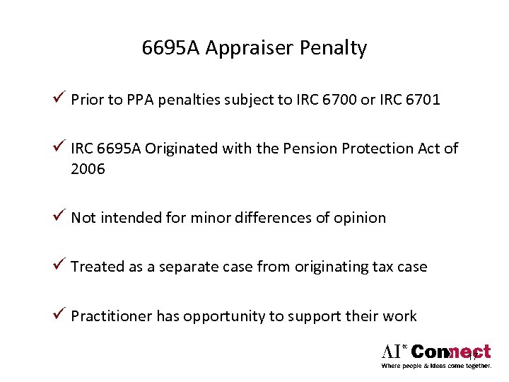 6695 A Appraiser Penalty ü Prior to PPA penalties subject to IRC 6700 or